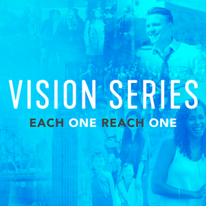 Vision Series: Each One Reach One