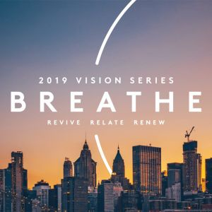Vision Series : BREATHE