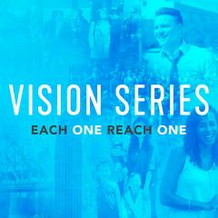 Vision Series: Each One Reach One